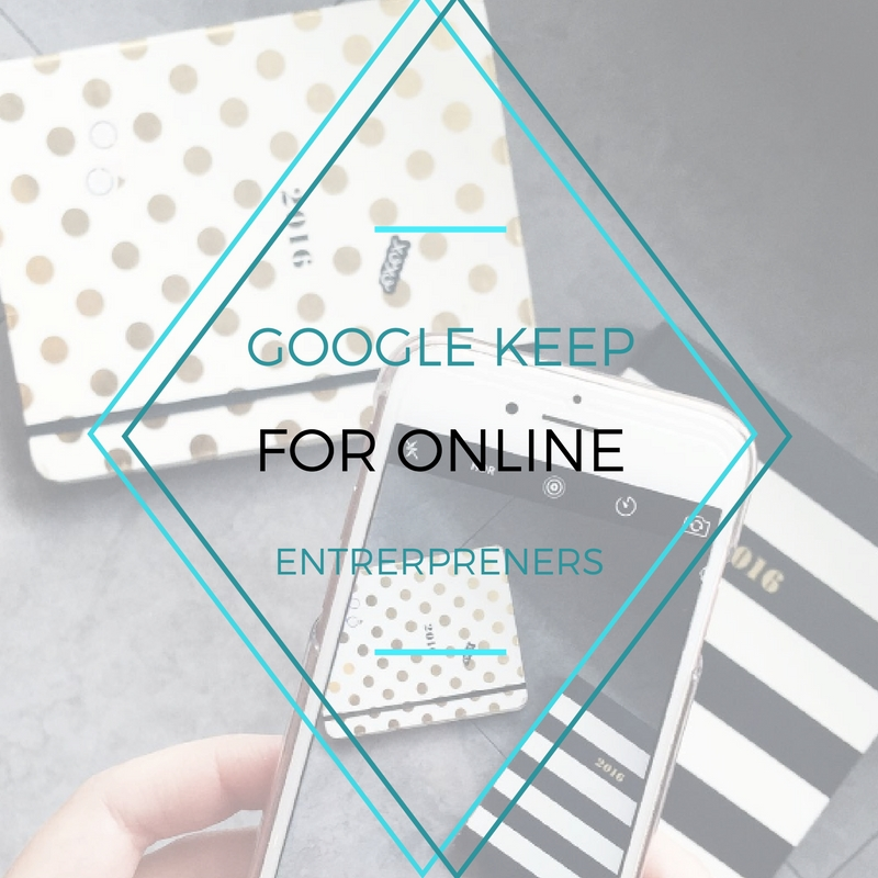 Featured Friday: How To Use Google Keep As An OnlineEntrepreneur